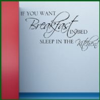 If You Want Breakfast In Bed Funny Kitchen ~ Wall sticker / decals